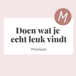 Premium -Doen wat je echt leuk vindt